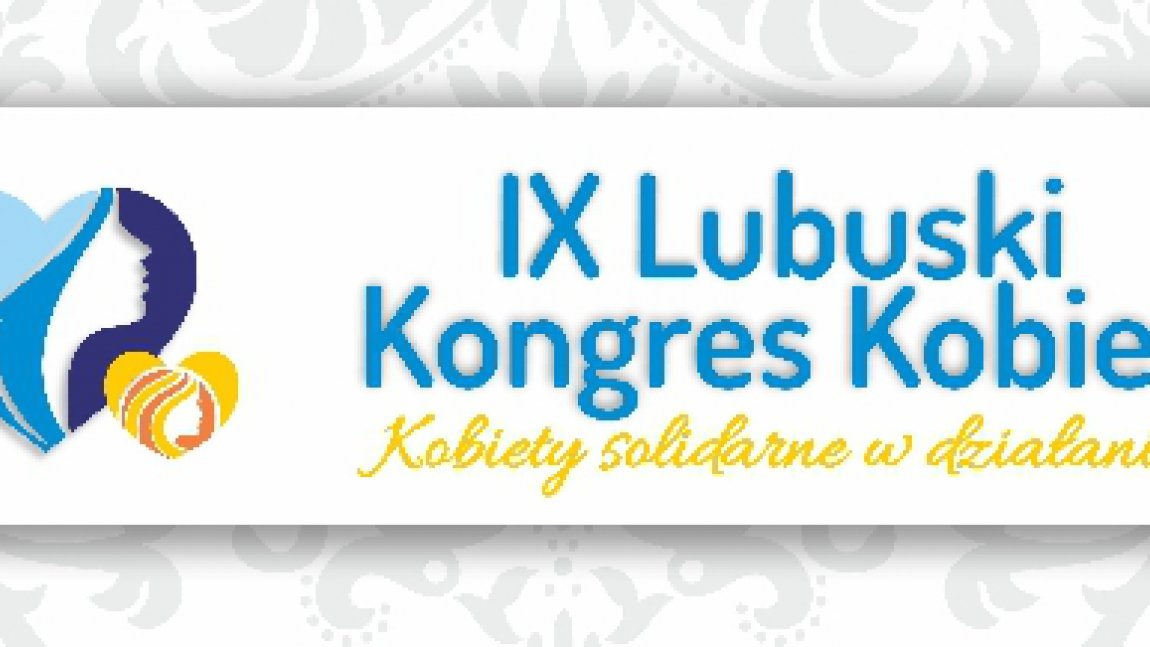 Zaproszenie na IX Lubuski Kongres Kobiet