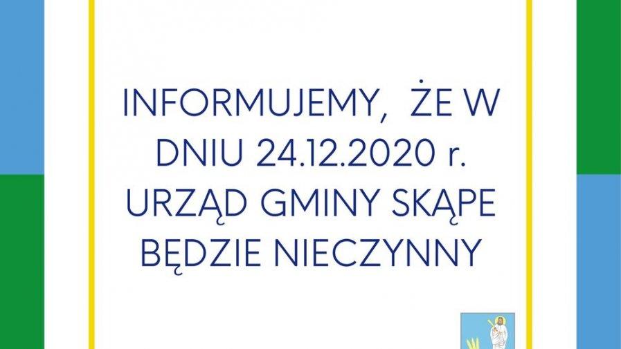 24.12.2020 Urząd będzie nieczynny.