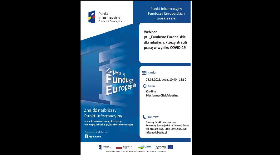 """Webinar pt. """"Fundusze Europejskie dla młodych, którzy stracili pracę w wyniku COVID-19"""" – 25.03.2021 r."""