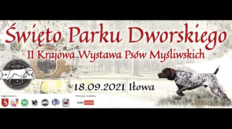 Święto Parku Dworskiego oraz II Krajowa Wystawa Psów Myśliwskich pod honorowym Patronatem Burmistrza Iłowej Pawła Lichtańskiego